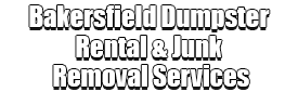 Bakersfield Dumpster Rental & Junk Removal Services Logo-We Offer Residential and Commercial Dumpster Removal Services, Portable Toilet Services, Dumpster Rentals, Bulk Trash, Demolition Removal, Junk Hauling, Rubbish Removal, Waste Containers, Debris Removal, 20 & 30 Yard Container Rentals, and much more!